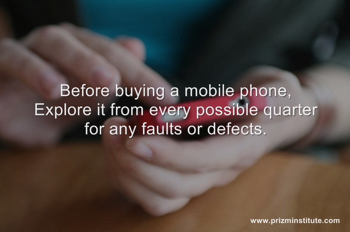 check every feature of a mobile phone before buying it.