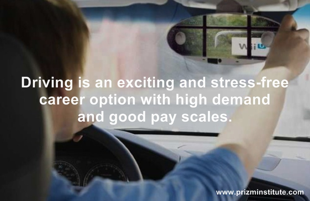 Driving is an exciting and stress-free career option with high demand and good pay scales.
