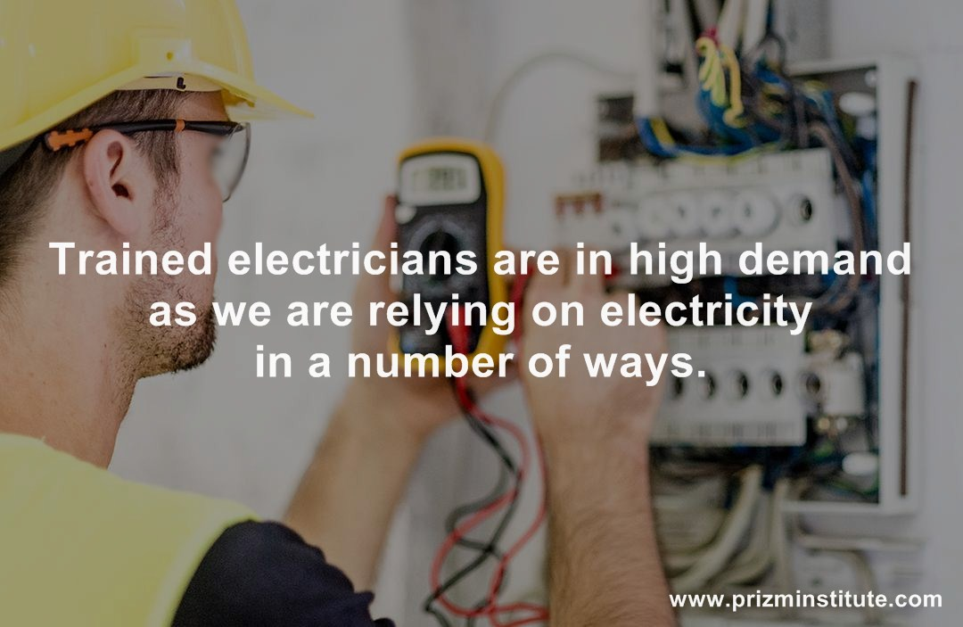 Trained electricians are in high demand as we are relying on electricity in a number of ways.