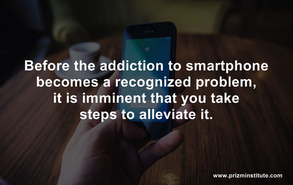 Before the addiction to smartphone becomes a recognized problem, it is imminent that you take steps to alleviate it.