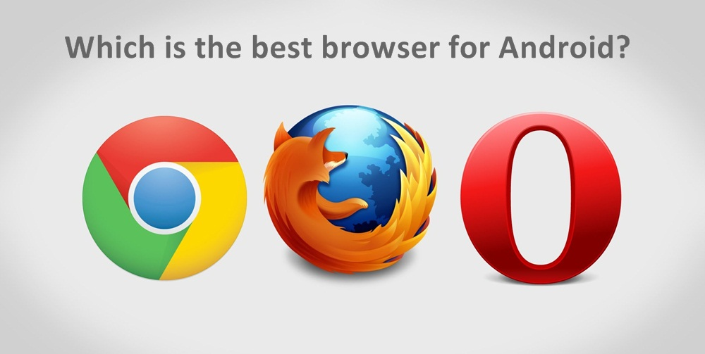 which is the best browser for Android smartphones
