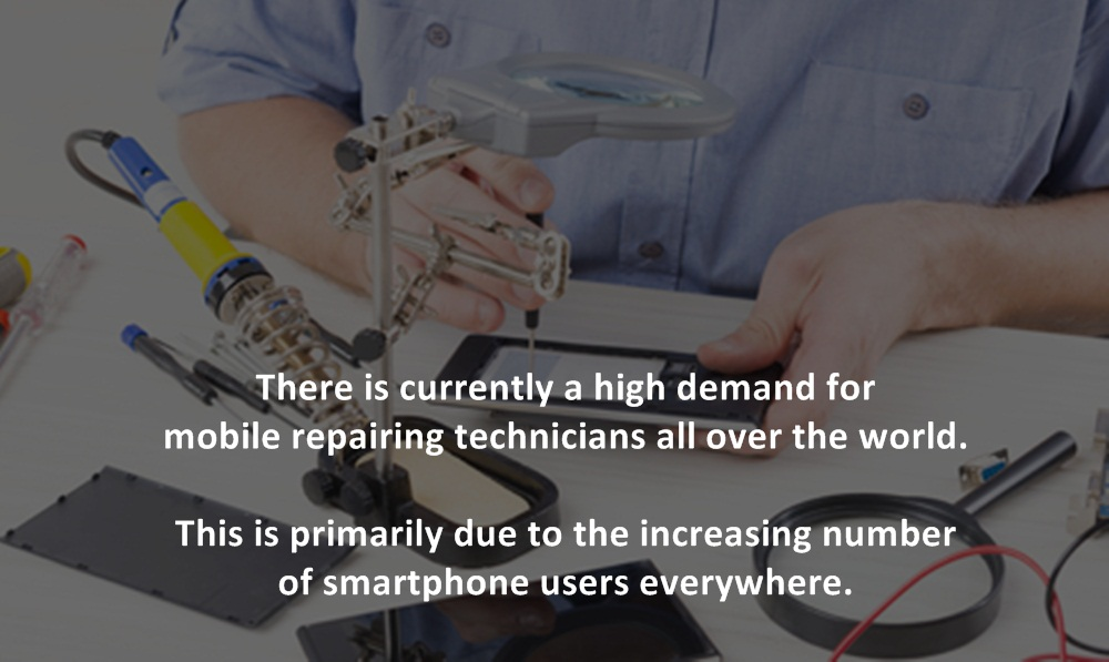 There is currently a high demand for mobile repairing technicians all over the world. This is primarily due to the increasing number of smartphone users everywhere.